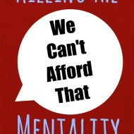 """Killing the """"We Can't Afford That"""" Mentality"""