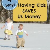 4 Ways that Having Kids SAVES Us Money