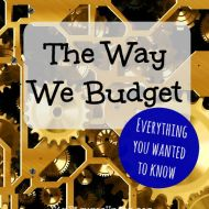 The Way We Budget– Everything You Wanted to Know (and probably more)