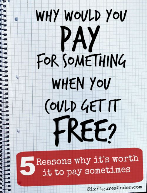 As someone who loves free, you might wonder why I would pay for something when I could get it free. Here are five important considerations to make when you're deciding if it's worth it to pay.