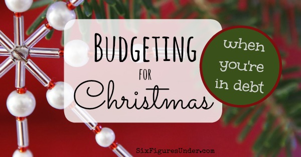 How to budget for Christmas when you're in debt