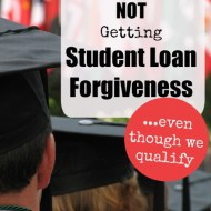 Why We're Not Seeking Student Loan Forgiveness Even Though We Qualify