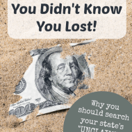 Find Money You Didn't Know You Lost– Search Your State's Unclaimed Property
