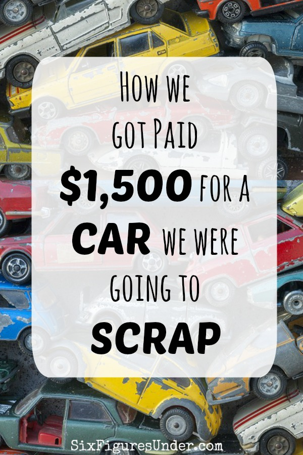 How we got paid $1,500 for a car we were going to scrap