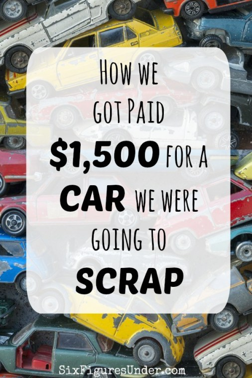 Car Retirement Program Ca >> How We Got Paid 1 500 For A Car We Were Going To Scrap Six
