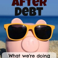 Life After Debt: Our plans for when we're debt-free