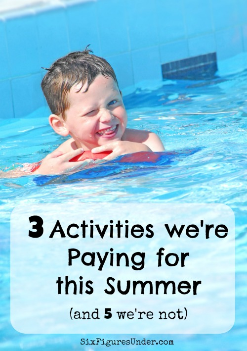 3 Activities We Re Paying For This Summer And 5 We Re Not Six