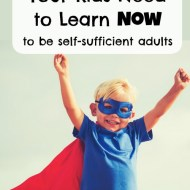 3 Life Skills Your Kids Need to Learn Now