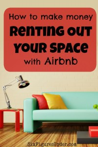 How to Rent Your Space with Airbnb (even when you don't think you have extra)