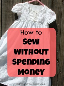 How to Sew Without Spending Money