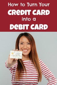 How to Use a Credit Card Like a Debit Card– Keep Benefits, Lose Debt