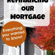Refinancing Our Mortgage 🏠 (from 30-year to 15-year)– Everything you want to know