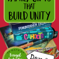 Great FAMILY Gift Ideas that Build Unity– Frugal Festivities Day #6