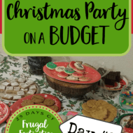 Hosting a Christmas Party on a Budget–Frugal Festivities Day #9