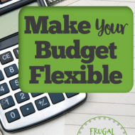 Make Your Budget Flexible (How We Started to Love Our Budget)