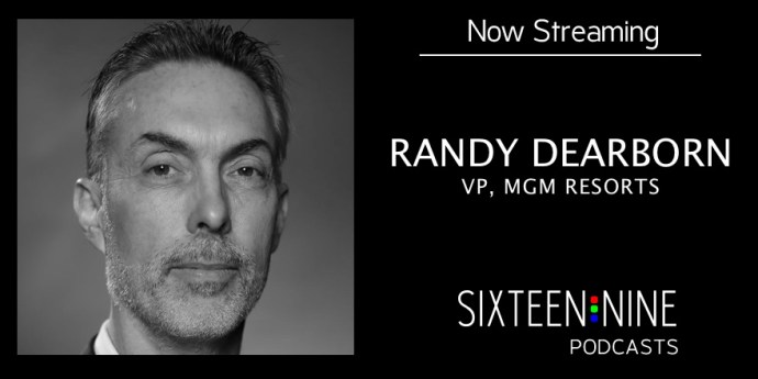 Best Of Sixteen:Nine Podcasts: Randy Dearborn, MGM Resorts