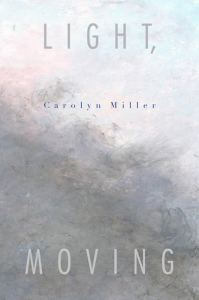 Carolyn Miller Light, Moving