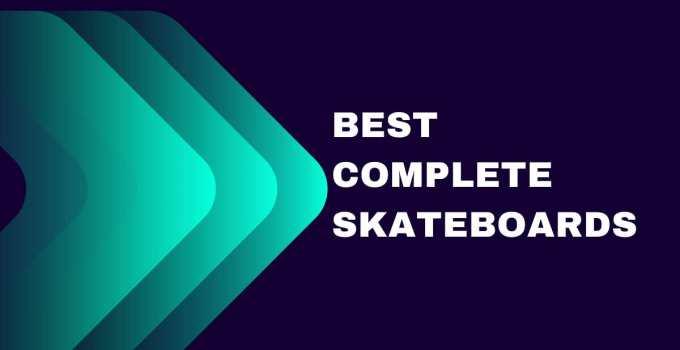Best Complete Skateboard