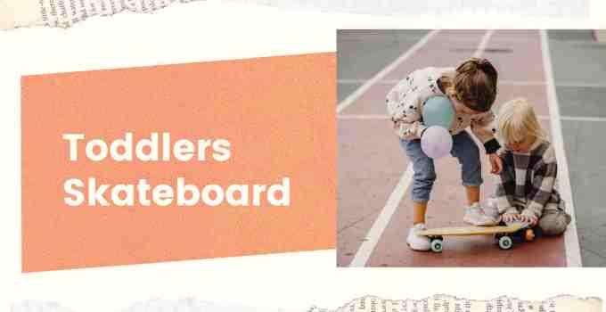 Best Toddlers Skateboard