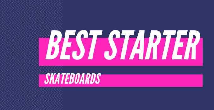 best starter skate