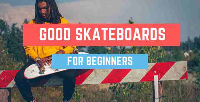 skateboard For Beginnersrs