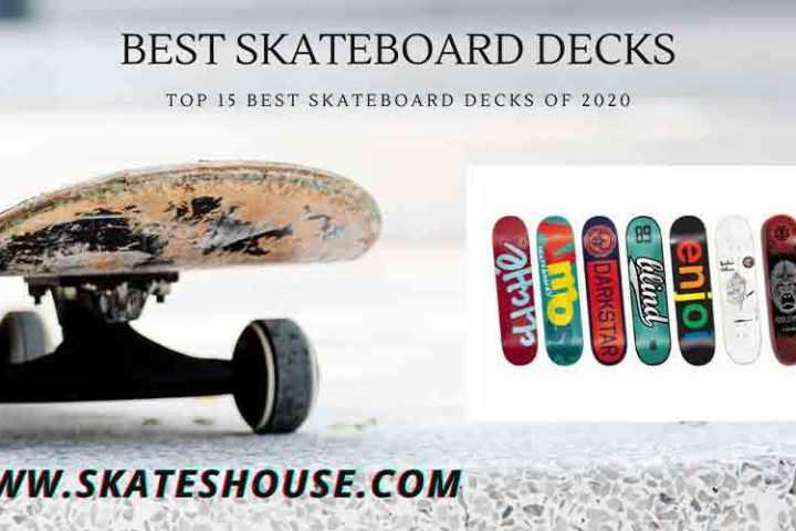 Top 15 best skateboard decks of 2020