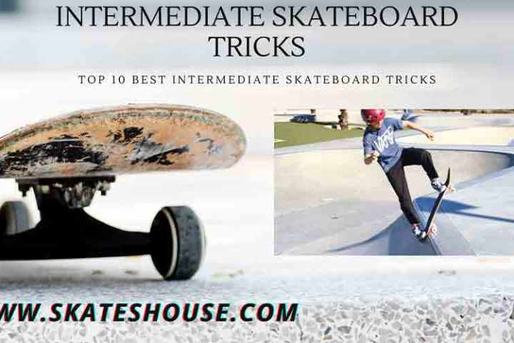 Top 10 Best Intermediate Skateboard Tricks