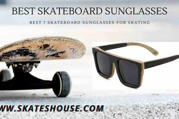 Best 7 Skateboard Sunglasses for Skating