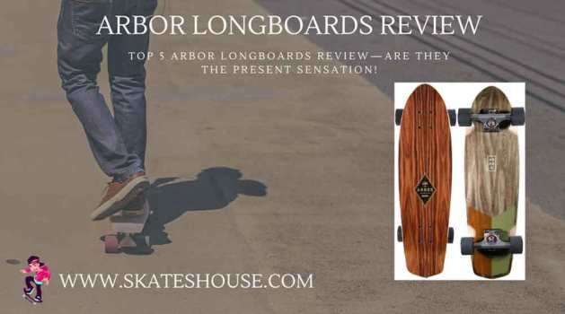 Top 5 arbor longboards review