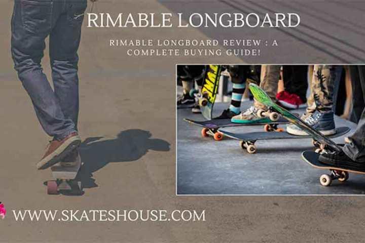 Rimable longboards