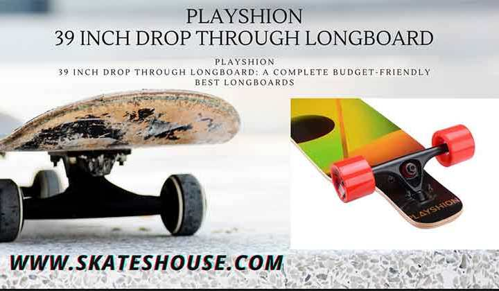 Playshion 39 inch drop through longboard an on budget longboard on the market And it's really affordable.