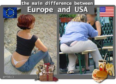 Unterschied USA zu Europa, am Schlitz der Hinterteile bei Frauen auszumachen