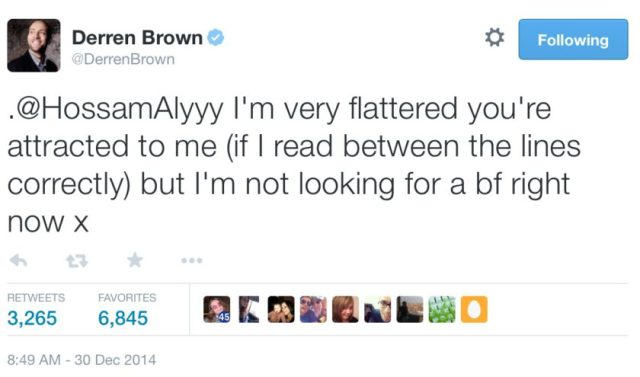 Derren_Brown_on_Twitter_____HossamAlyyy_I_m_very_flattered_you_re_attracted_to_me__if_I_read_between_the_lines_correctly__but_I_m_not_looking_for_a_bf_right_now_x_