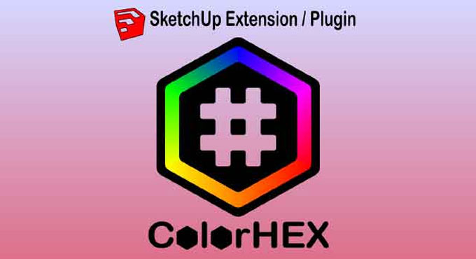 ColorHex – The newest sketchup extension