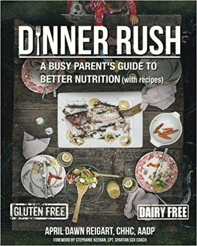 Dinner Rush Cookbook with April Reigart – Stop Chasing Skinny Podcast #61