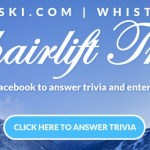 Whistler Chairlift Trivia   Test your knowledge and enter to win