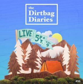 dirtbag diaries podcast, outdoor podcast, ski resort podcast