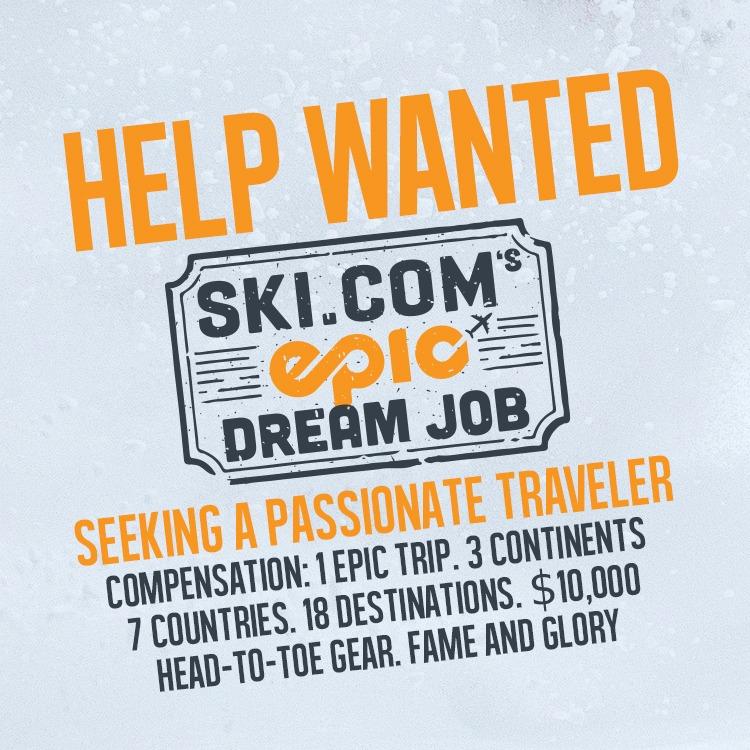 ski.com's epic dream job, dream job, ski.com job, ski the world,