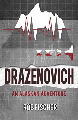 Drazenovich: An Alaskan Adventure