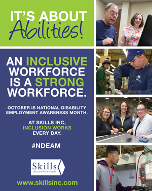 Postcard: It's About Abilities, an inclusive workforce is a strong workforce. October is National Disability Employment Awareness Month. At Skills Inc., inclusion works every day. #NDEAM