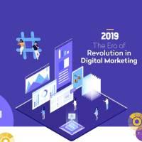 2019 The Era of Revolution in Digital Marketing [Infographic]
