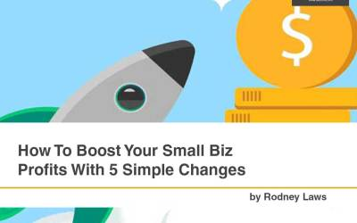 How To Boost Your Small Biz Profits With 5 Simple Changes