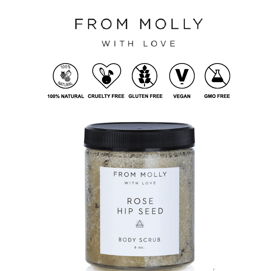 *FROM MOLLY WITH LOVE – ROSE HIP SEED NATURAL BODY SCRUB | $19 |