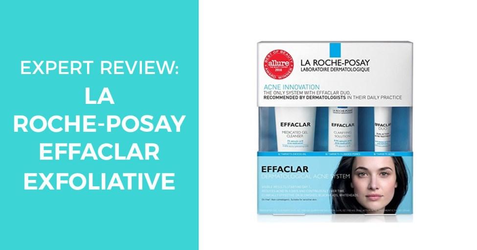 La Roche posay effaclar system review