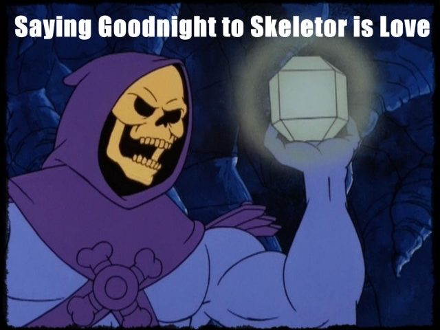 Beauty Bees: Saying Goodnight to Skeletor is Love