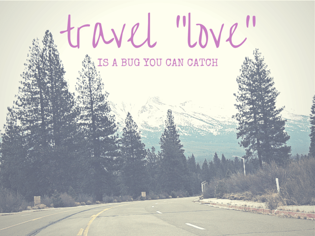 "Travel ""Love"" Is a Bug You Can Catch"
