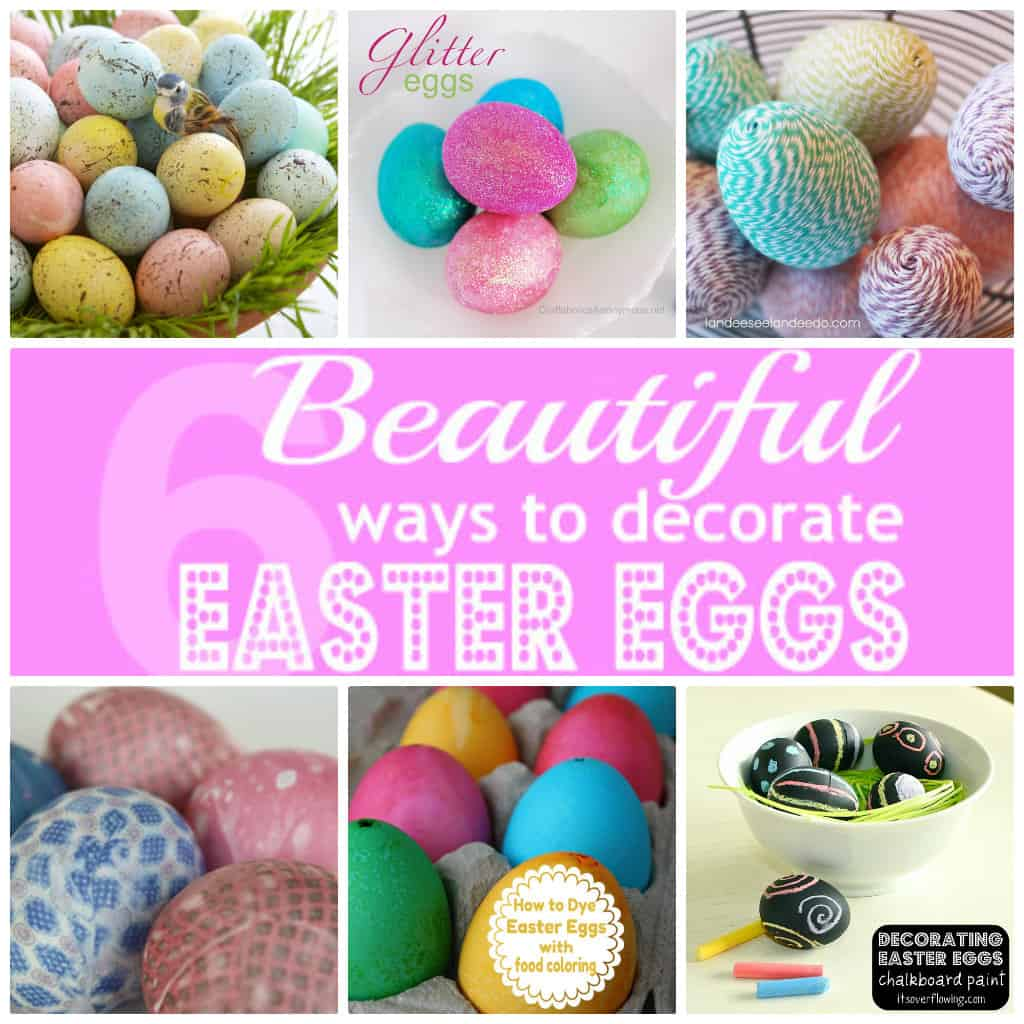 6 Beautiful Ways To Decorate Easter Eggs