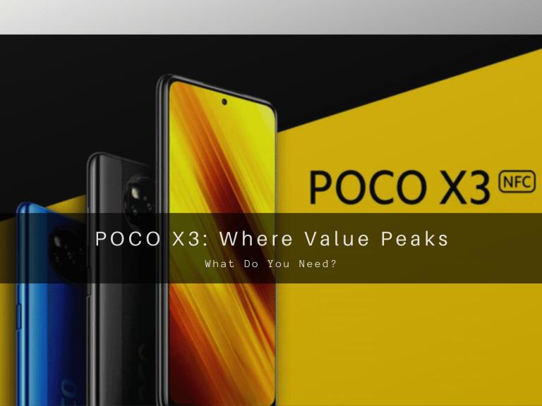 Pocophone X3: Where Value Peaks