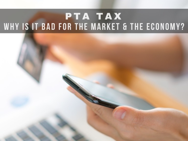 PTA Tax: Why Is It Bad For The Market & The Economy?