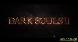 """الأعلان عن لعبة """"Dark Souls II"""""""